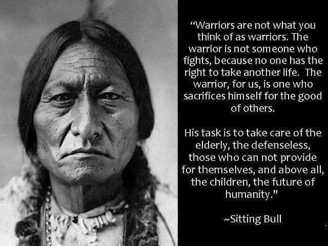 Sitting Bull -Hunkpapa Lakota Tribe Proverb